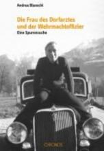 Blunschi, Andrea Die Frau des Dorfarztes und der Wehrmachtoffizier