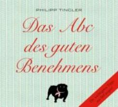 Tingler, Philipp Das Abc des guten Benehmens
