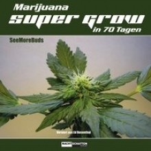 Seemorebuds Marijuana Super Grow in 70 Tagen