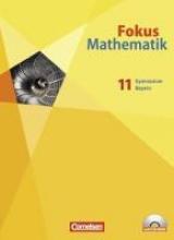 Fokus Mathematik 11. Schülerbuch mit CD-ROM. Gymnasiale Oberstufe. Bayern