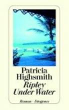 Highsmith, Patricia,   Jendis, Matthias Ripley Under Water