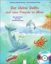 Reichenstetter, Friederun Der kleine Delfin und seine Freunde im Meer