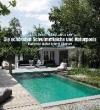 Toman, Daniela Die schönsten Schwimmteiche und Naturpools