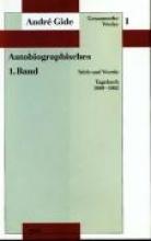 Gide, André Gesammelte Werke I. Autobiographisches - 1. Band