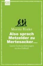Rinke, Moritz Also sprach Metzelder zu Mertesacker ...