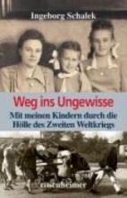 Schalek, Ingeborg Weg ins Ungewisse