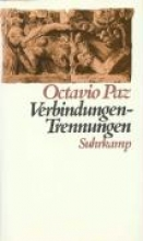 Paz, Octavio Verbindungen, Trennungen