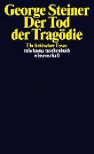 Steiner, George Der Tod der Tragödie