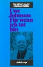 Unseld, Siegfried Uwe Johnson: Für wenn ich tot bin