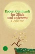 Gernhardt, Robert Im Glck und anderswo