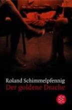 Schimmelpfennig, Roland Der goldene Drache
