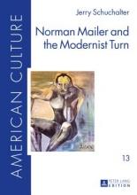 Schuchalter, Jerry Norman Mailer and the Modernist Turn