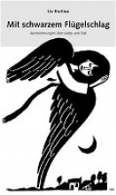 Kortina, Liv Mit schwarzem Flgelschlag