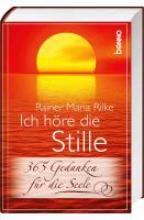 Rilke, Rainer Maria Ich hre die Stille