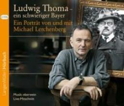 Lerchenberg, Michael Ludwig Thoma - ein schwieriger Bayer, CD