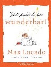Lucado, Max Gott findet, du bist wunderbar!