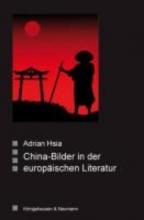 Hsia, Adrian China -Bilder in der europäischen Literatur