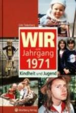 Tietenberg, Dirk Wir vom Jahrgang 1971 - Kindheit und Jugend