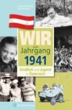 Klima, Caroline Kindheit und Jugend in Österreich: Wir vom Jahrgang 1941