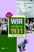 Péus, Gunter Wir vom Jahrgang 1931 - Kindheit und Jugend