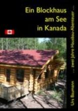 Baumann, Urs Ein Blockhaus am See in Kanada