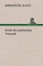 Kant, Immanuel Kritik der praktischen Vernunft