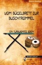 Boelling, Dietrich VOM BGELBRETT ZUR BUSCHTROMMEL