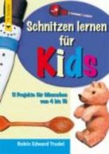 Trudel, Robin Edward Schnitzen für Kinder
