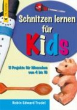 Trudel, Robin Edward Schnitzen fr Kinder