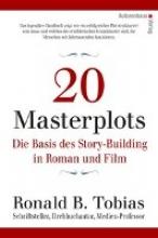 Tobias, Ronald B. 20 Masterplots - Die Basis des Story-Building in Roman und Film