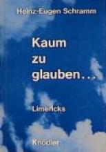 Schramm, Heinz-Eugen Kaum zu glauben...