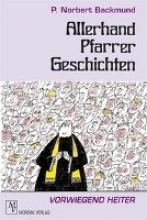 Backmund, Norbert Allerhand Pfarrergeschichten
