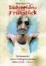 The K. I. T. T., Illbilly Didgeridoo zum Frhstck
