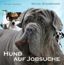 Steinberger, Niccel Hund auf Jobsuche