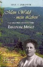 Peinkofer, Max Emerenz Meier: Mein Wald - mein Leben