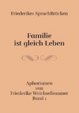 Weichselbaumer, Friederike Friederikes SprachBrücken 01. Familie ist gleich leben