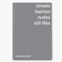 Barbara Probst , Barbara Probst. Streets, Fashion, Nudes, Still Lifes