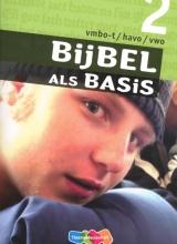Marius van Biert Bijbel als Basis 2 Vmbo-t/havo/vwo Leerwerkboek