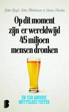Op dit moment zijn er wereldwijd 45 miljoen mensen dronken