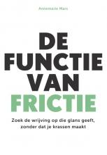 Annemarie Mars , De functie van frictie