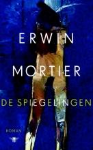 Erwin  Mortier De spiegelingen