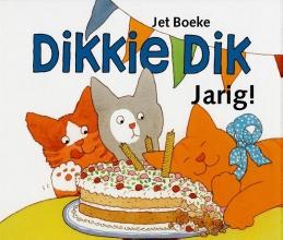 Jet  Boeke Dikkie Dik - Jarig
