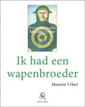 Maarten `t Hart Ik had een wapenbroeder (grote letter) - POD editie