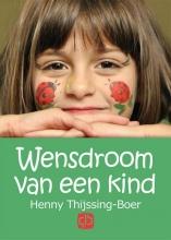 Henny  Thijssing-Boer Wensdroom van een kind - grote letter uitgave