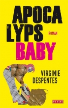 Virginie  Despentes Apocalyps Baby