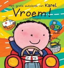 Liesbet  Slegers Vroem! Het grote autoboek van Karel