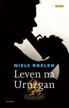 Niels  Roelen Leven na Uruzgan