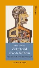 Theo  Wobbes Het ziektebeeld door de tijd heen.Van mytisch naar mechanistisch