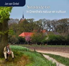 Jan Van Ginkel , Snuustern in Drenthe`s natuur en cultuur