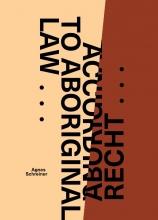 Agnes Schreiner , Volgens Aboriginal recht ... According to Aboriginal Law ...